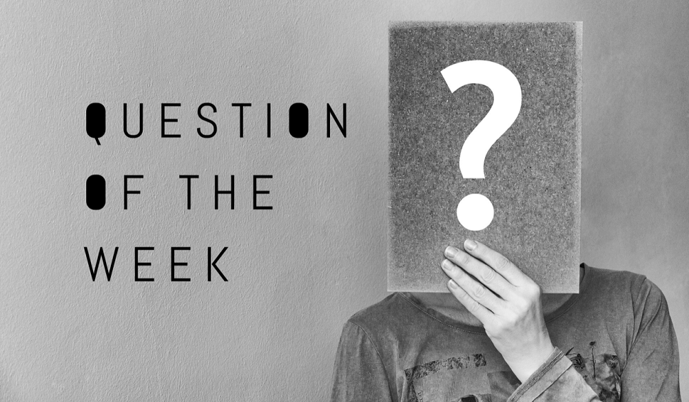 Image with Question of the week written to the left. To the right a person holding a card with a white question mark on it, over her face.